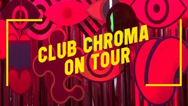 Club Chroma On Tour